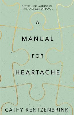 A-Manual-for-Heartache-(Hardback)-Written-By-Cathy-Rentzenbrink